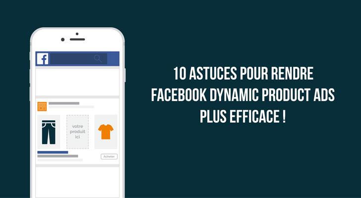 astuce facebook dynamic product ads effinity