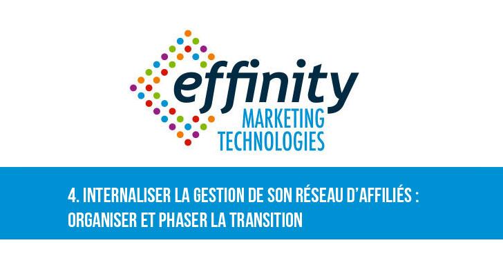 effinity marketing technologies internaliser réseau affiliés